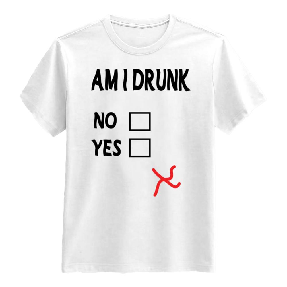 Am I Drunk T-shirt - Small