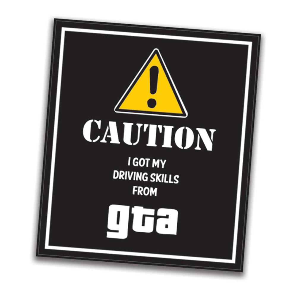 Bildekal Caution I Got My Driving Skills From GTA