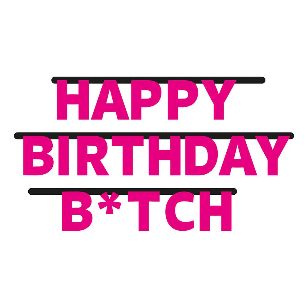Bokstavsgirlang Happy Birthday B*tch