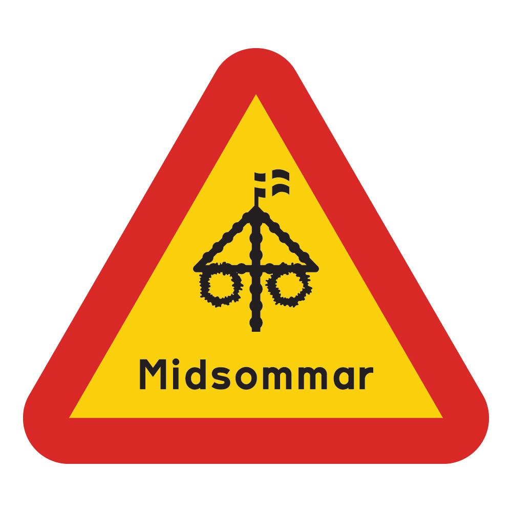 Varningsskylt Midsommar