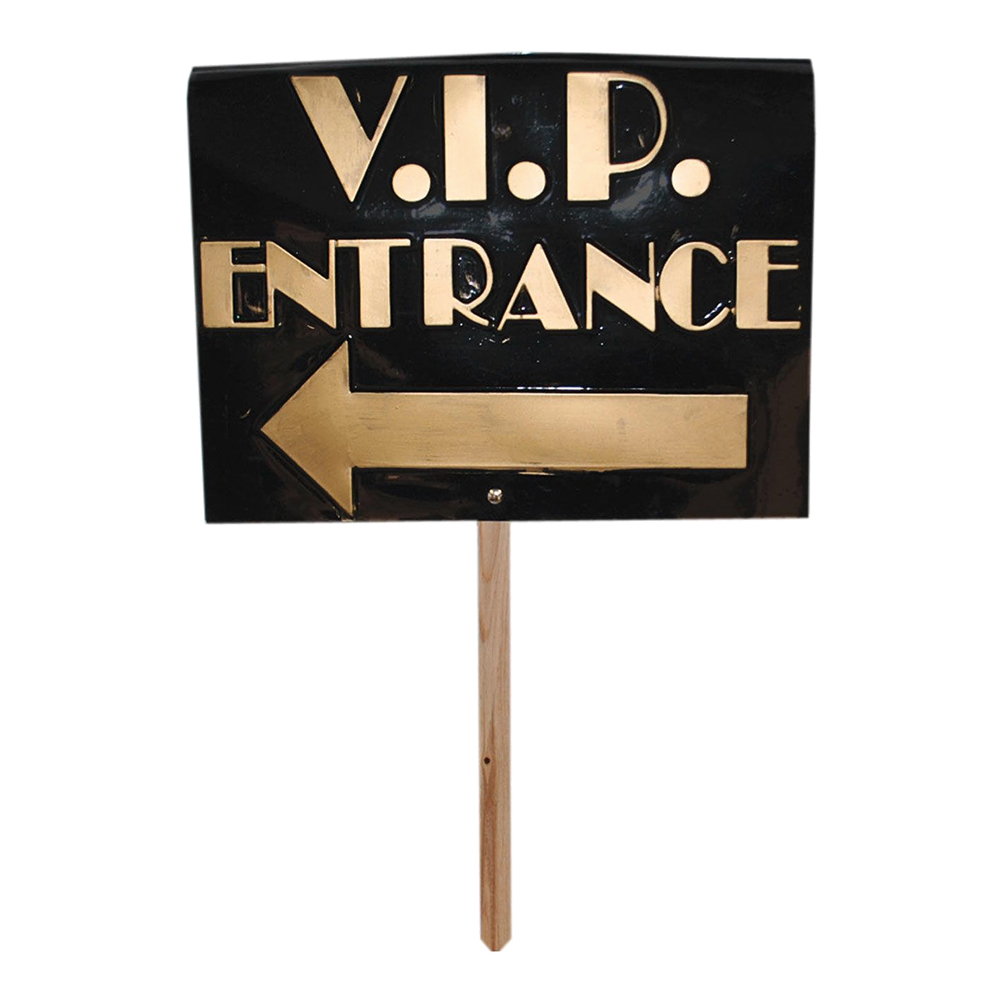 V.I.P Entrance Skylt